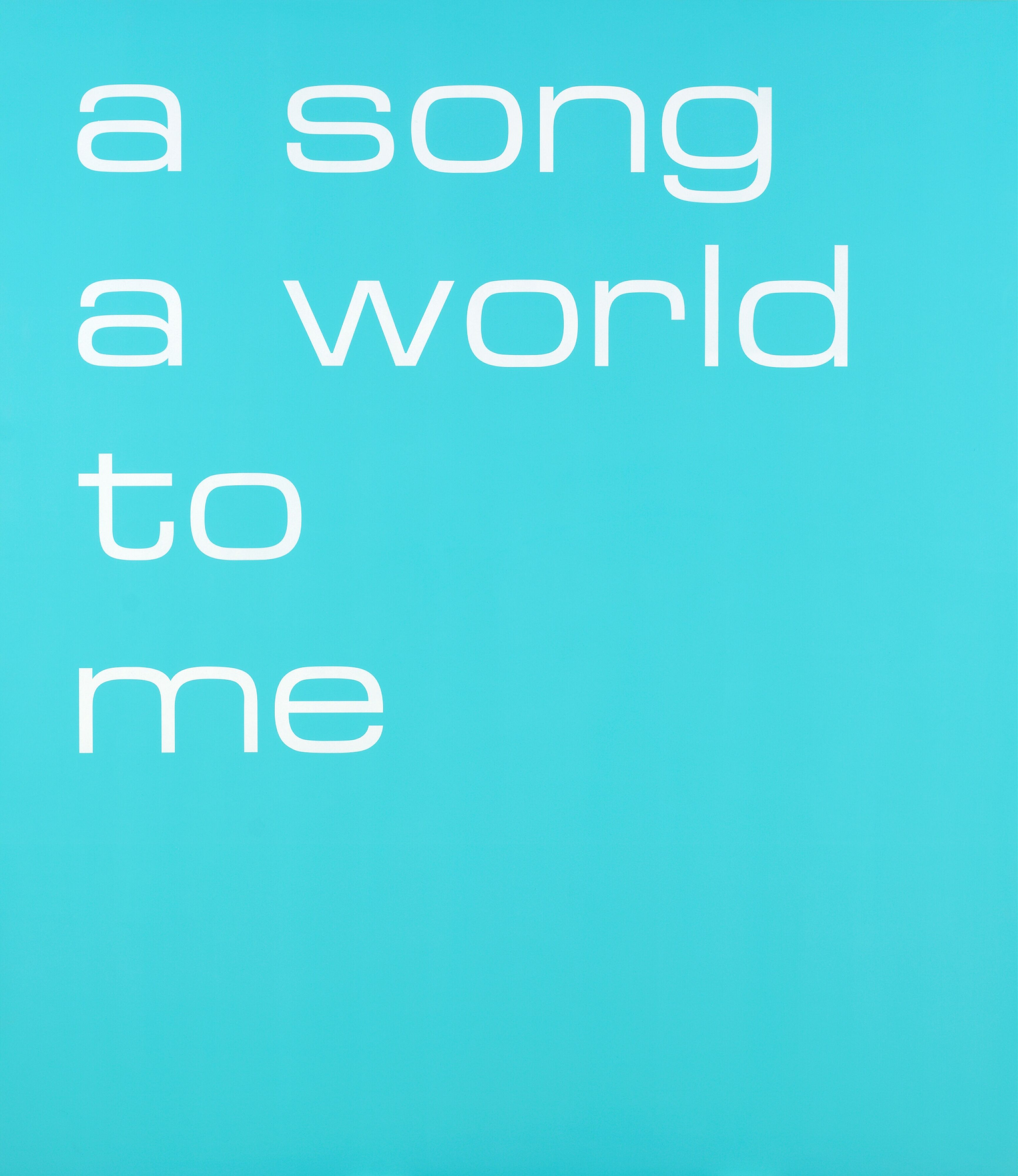 A song a world to me